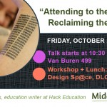 "MiddCreate Conversations: ""Attending to the Digital / Reclaiming the Web"" 